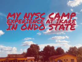 MY NYSC EXPERIENCE AT IKARE IN ONDO STATE| I SEE, I SAW
